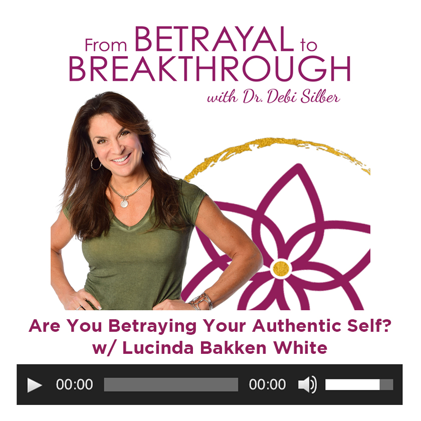 From Betrayal to Breakthrough with Dr Debi Silber